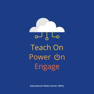 Teach On, Power On, Engage